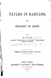 Exiles in Babylon; Or, Children of Light