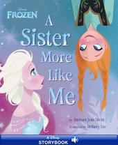 Frozen: A Sister More Like Me: A Disney Read-Along