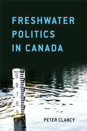 Freshwater Politics in Canada PDF