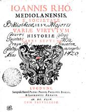 Ioannis Rhò, Mediolanensis, È Societate Iesv, Variae Virtvtvm Historiae Libri Septem