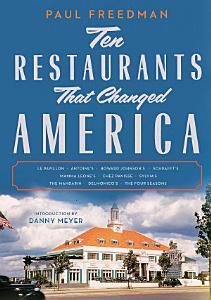 Ten Restaurants That Changed America Book