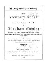 The Complete Works in Verse and Prose of Abraham Cowley: Now for the First Time Collected and Edited: with Memorial Introduction and Notes and Illustrations, Portraits, Etc