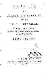 Traités de calcul différentiel et de calcul intégral: Volume1
