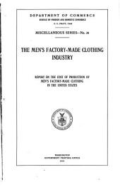 The Men's Factory-made Clothing Industry: Report on the Cost of Production of Men's Factory-made Clothing in the United States