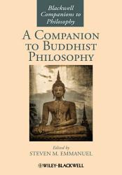 A Companion To Buddhist Philosophy Book PDF