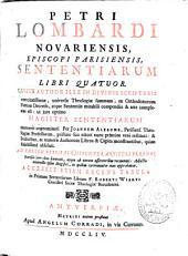 Petri Lombardi ... Sententiarum libri quatuor ...