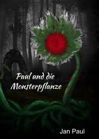 Paul und die Monsterpflanze PDF