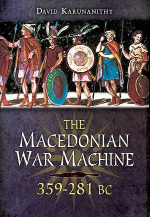 The Macedonian War Machine  359   281 BC