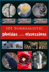 101 Surrealist Phobias and Obsessions