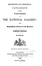 Descriptive and Historical Catalogue ...: With Biographical Notices of the ... Painters ...
