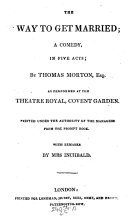 The Way to Get Married; Comedy in 5 Acts; Et Cure for the Heart Ache; a Comedy in 5 Acts; Speed the Plough; Comedy in 5 Acts; The School of Reform; Or How to Rule a Husband. Comedy in 5 Acts