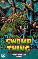 Swamp Thing  the Bronze Age Vol  3 PDF