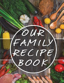 Our Family Recipe Book