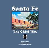 Santa Fe: The Chief Way