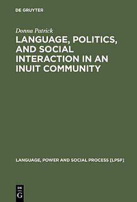 Language  Politics  and Social Interaction in an Inuit Community