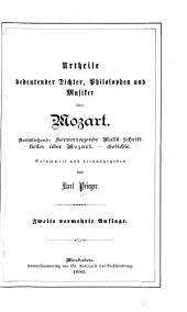 Urtheile bedeutender Dichter, Philosophen und Musiker über Mozart: anschliessend: Hervorragende Musik-Schriftsteller über Mozart. Gedichte
