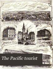 The Pacific Tourist: Williams' Illustrated Trans-continental Guide of Travel, from the Atlantic to the Pacific Ocean