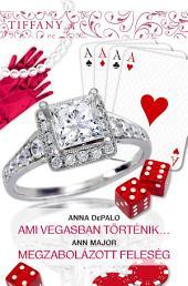 Tiffany 291–292. kötet: Ami Vegasban történik…, Megzabolázott feleség