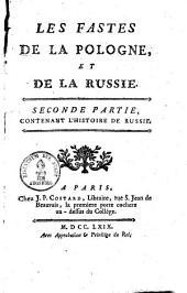 Les fastes du royaume de Pologne, & de l'empire de Russie: Histoire de Russie, Volume2