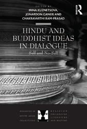 Hindu and Buddhist Ideas in Dialogue: Self and No-Self
