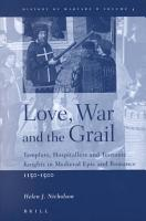 Love  War  and the Grail PDF