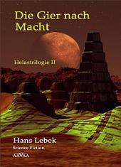DIE GIER NACH MACHT - HELASTRILOGIE II