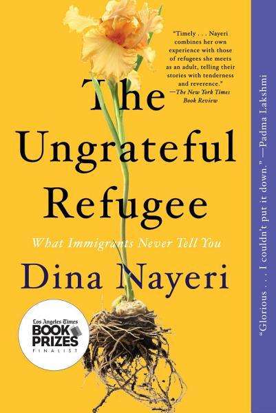 Download The Ungrateful Refugee Book