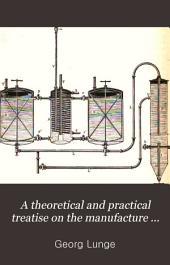 A Theoretical and Practical Treatise on the Manufacture of Sulphuric Acid and Alkali: With the Collateral Branches, Volume 3