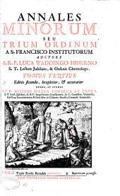 Annales Minorum: seu Trium Ordinum a S. Francisco institutorum, Volume 3