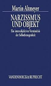 Narzissmus und Objekt: ein intersubjektives Verständnis der Selbstbezogenheit