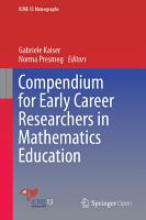 Compendium For Early Career Researchers In Mathematics Education