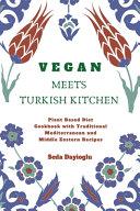 Vegan Meets Turkish Kitchen