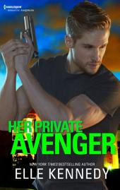 Her Private Avenger: A Hostage and Betrayal Romantic Suspense Novel