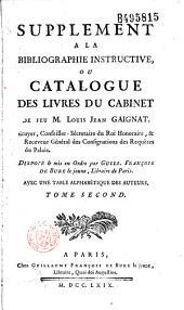 Supplément à la Bibliographie instructive: ou Catalogue des livres du cabinet de feu M. Louis Jean Gaignat,...