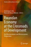 Rwandan Economy at the Crossroads of Development