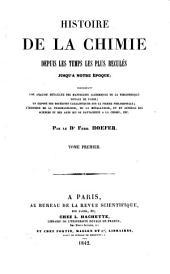 Histoire de la Chimie depuis les temps les plus recules jusqu' a notre epoque (etc.)