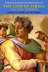 The God of Israel and the Nations: Studies in Isaiah and the Psalms