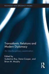 Transatlantic Relations and Modern Diplomacy: An interdisciplinary examination