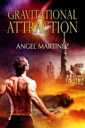 Gravitational Attraction: Edition 2