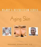Milady   s Aesthetician Series  Aging Skin PDF