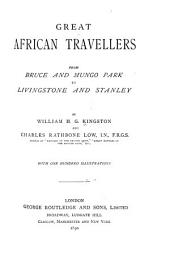 Great African Travellers from Bruce and Mungo Park to Livingstone and Stanley