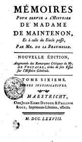 Mémoires Pour Servir A L'Histoire De Madame De Maintenon, Et à celle du Siecle passé: Pieces Justificatives. Tome Sixieme, Volume6
