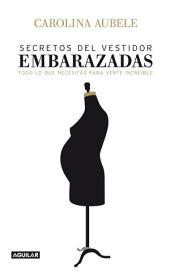 Secretos del vestidor para embarazadas: Todo lo que necesitás para verte increíble