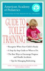The American Academy Of Pediatrics Guide To Toilet Training Book PDF
