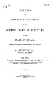 Reports of Cases Argued and Determined in the Supreme Court of Judicature of the State of Indiana: Volume 31