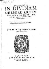 Introductio in divinam chemiae artem ... Nunc primum integra in lucem edita