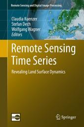 Remote Sensing Time Series: Revealing Land Surface Dynamics