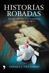 Historias robadas: Un conmovedor relato sobre las adopciones falsas en la España del siglo XX
