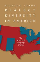Dialect Diversity in America: The Politics of Language Change