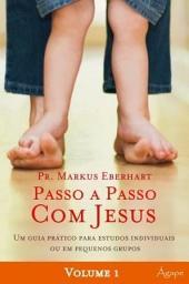 Passo a Passo com Jesus: Volume 1